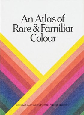 An Atlas of Rare & Familiar Colour