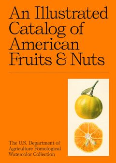An Illustrated Catalog of American Fruits & Nuts