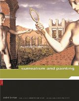André Breton: Surrealism And Painting