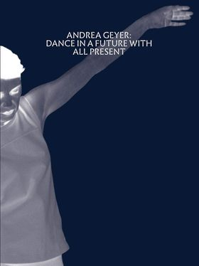 Andrea Geyer: Dance in a Future with All Present