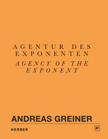Andreas Greiner: Agency of the Exponent