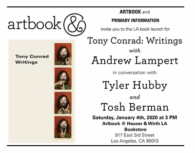 Andrew Lampert to launch 'Tony Conrad: Writings' at Artbook @ Hauser & Wirth LA Bookstore