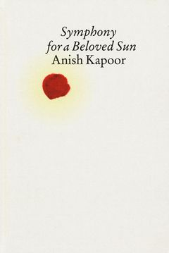Anish Kapoor: Symphony for a Beloved Sun