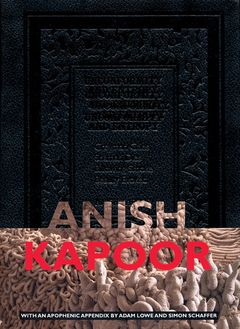 Anish Kapoor: Unconformity and Entropy
