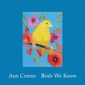 Ann Craven: Birds We Know
