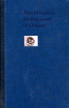 Ann Hamilton: An Inventory of Objects