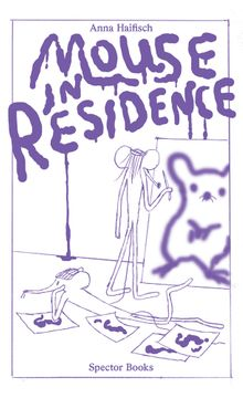 Anna Haifisch: Mouse in Residence