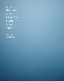Anton Kusters: One Thousand and Seventy-Eight Blue Skies