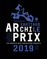 Archiprix International 2019 Santiago, Chile