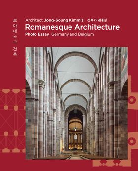 Architect Jong-Soung Kimm's Romanesque Architecture