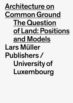 Architecture on Common Ground: The Question of Land