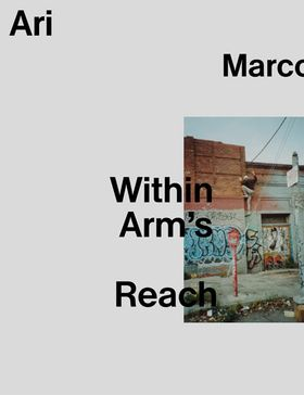 Ari Marcopoulos: Within Arm's Reach