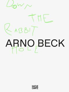 Arno Beck: Down the Rabbit Hole
