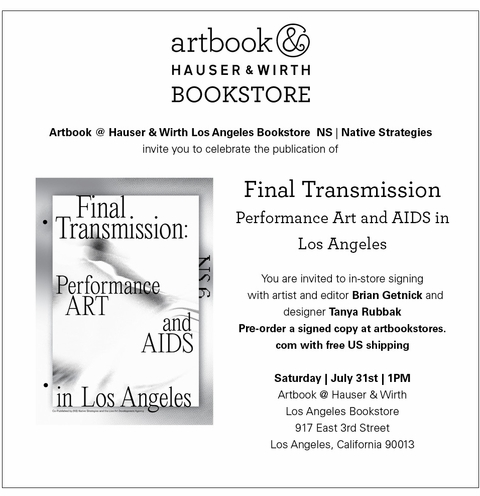 Artbook at Hauser & Wirth Los Angeles presents the launch of 'Final Transmission: Performance Art and AIDS in Los Angeles'