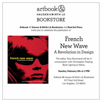 Artbook @ Hauser & Wirth LA Bookstore presents Christopher Frayling and Tony Nourmand on 'French New Wave: A Revolution in Design'