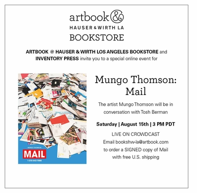 Artbook @ Hauser & Wirth Los Angeles Bookstore presents a virtual launch event for 'Mungo Thomson: Mail'