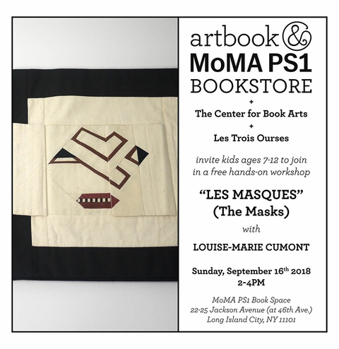 """Artbook @ MoMA PS1 Bookstore presents """"Les Masques"""" children's workshop with Louise-Marie Cumont"""