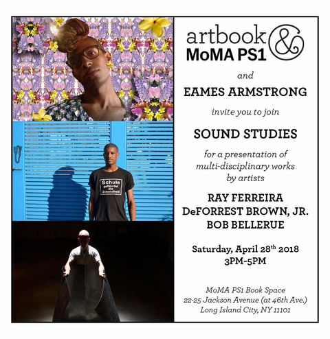 "Artbook @ MoMA PS1 presents ""Sound Studies: ray ferreira, DeForrest Brown Jr., Bob Bellerue"""