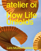 Atelier Oï: How Life Unfolds