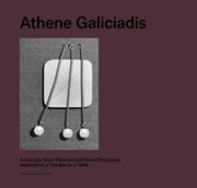 Athene Galiciadis: An Acrylic Glass Pyramid and Three Pendulums attached to a Triangle on a Table