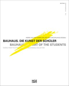 Bauhaus: The Art of the Students