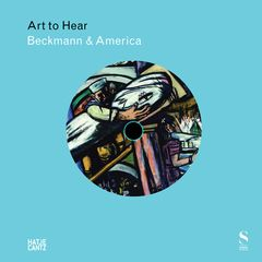 Beckmann & America: Art to Hear Series