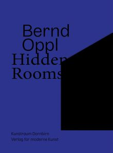 Bernd Oppl: Hidden Rooms