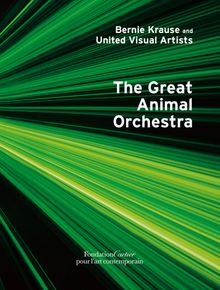 Bernie Krause: The Great Animal Orchestra