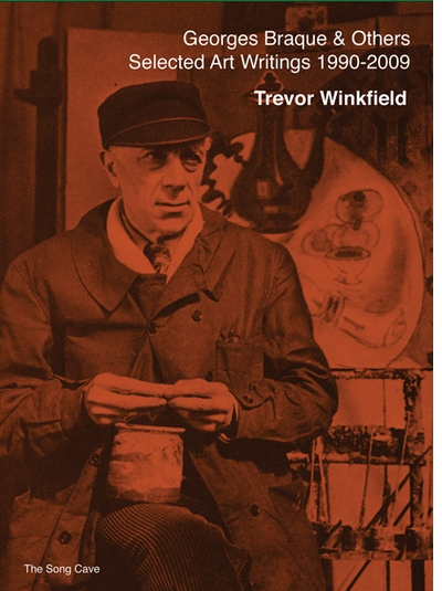 BEST OF 2014: Georges Braque & Others: The Selected Art Writings of Trevor Winkfield, 1990-2009