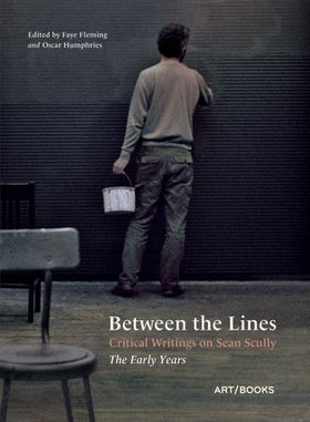 Between the Lines: Critical Writings on Sean Scully
