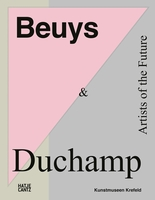 Beuys & Duchamp: Artists of the Future
