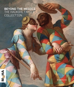 Beyond the Medici: The Haukohl Family Collection