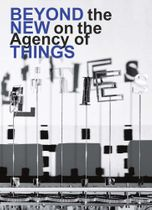 Beyond the New on the Agency of Things