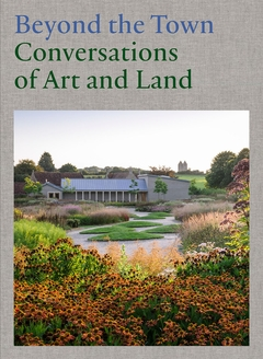 Beyond the Town: Conversations of Art and Land