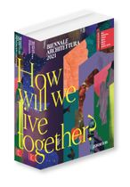 Biennale Architettura 2021: How Will We Live Together?
