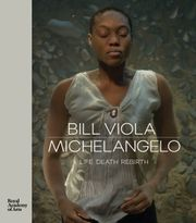 Bill Viola / Michelangelo