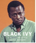 Black Ivy: A Revolt in Style