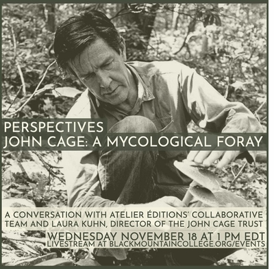 Black Mountain College Museum presents 'John Cage: A Mycological Foray' virtual event with Atelier Éditions and John Cage Trust