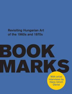Book Marks: Revisiting the Hungarian Art of the 1960s and 1970s