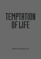 Boris Mikhailov: Temptation of Life