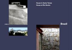 Brazil: House in Santa Teresa, 2008 by Angelo Bucci; House at Rio Bonito, 2003 by Carla Juaçaba
