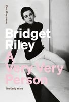 Bridget Riley: A Very Very Person
