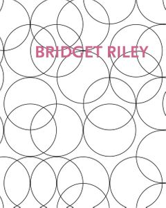 Bridget Riley: Paintings and Related Work 1983-2010