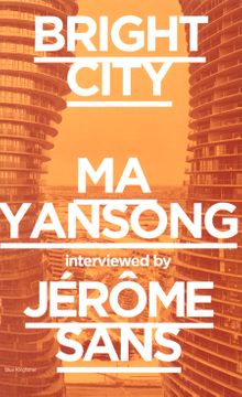 Bright City: Ma Yansong Interviewed by Jérôme Sans