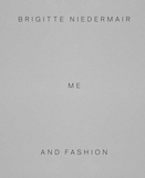 Brigitte Niedermair: Me and Fashion