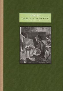 Bruce Conner: 2000 BC