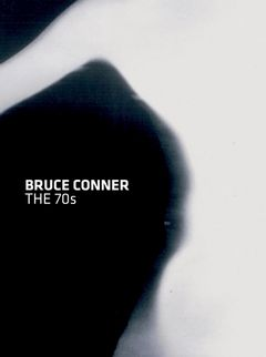 Bruce Conner: The 70s