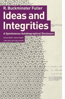 Buckminster Fuller: Ideas and Integrities