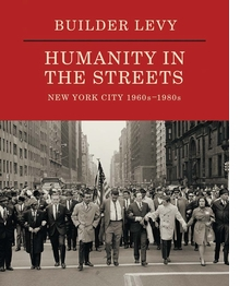 Builder Levy: Humanity in the Streets