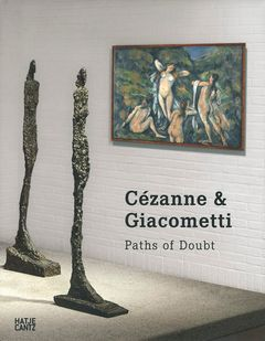 Cézanne & Giacometti: Paths of Doubt
